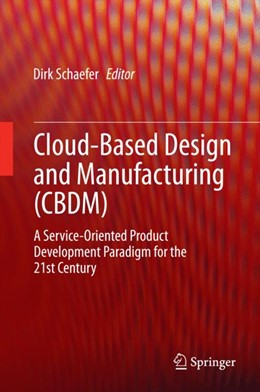 Abbildung von Schaefer | Cloud-Based Design and Manufacturing (CBDM) | 2014 | A Service-Oriented Product Dev...
