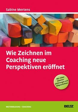 Abbildung von Mertens   Wie Zeichnen im Coaching neue Perspektiven eröffnet   1. Auflage   2015   beck-shop.de