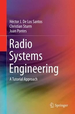 Abbildung von De Los Santos / Sturm | Radio Systems Engineering | 1. Auflage | 2014 | beck-shop.de