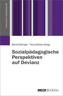Abbildung von Dollinger / Oelkers   Sozialpädagogische Perspektiven auf Devianz   2015