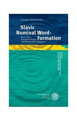 Abbildung von Matasovic   Slavic Nominal Word-Formation   2014   Proto-Indo-European Origins an...   3
