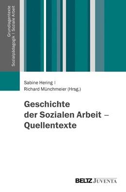 Abbildung von Hering / Münchmeier | Geschichte der Sozialen Arbeit - Quellentexte | 1. Auflage | 2015 | beck-shop.de
