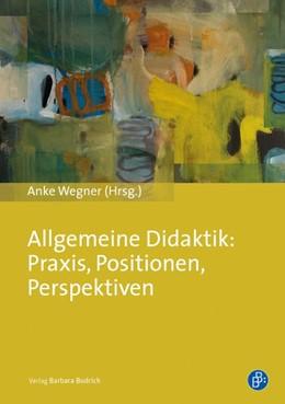 Abbildung von Wegner | Allgemeine Didaktik: Praxis, Positionen, Perspektiven | 2016