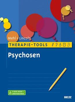 Abbildung von Mehl / Lincoln   Therapie-Tools Psychosen   Originalausgabe   2014   Mit E-Book inside und Arbeitsm...