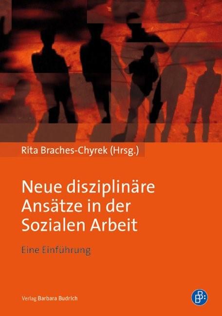 Neue disziplinäre Ansätze in der Sozialen Arbeit   Braches-Chyrek, 2015   Buch (Cover)