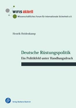 Abbildung von Heidenkamp | Deutsche Rüstungspolitik | 1. Auflage | 2014 | 50 | beck-shop.de