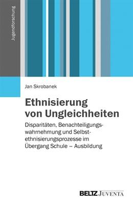 Abbildung von Skrobanek | Ethnisierung von Ungleichheit | 1. Auflage | 2015 | beck-shop.de