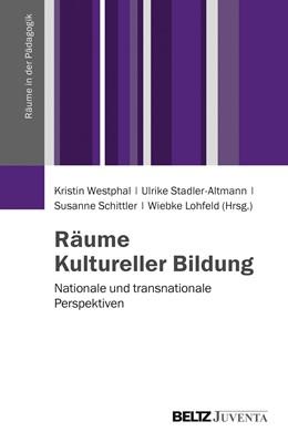 Abbildung von Westphal / Stadler-Altmann / Schittler / Lohfeld | Räume Kultureller Bildung | 2014 | Nationale und transnationale P...
