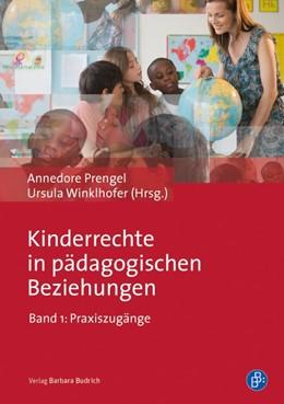 Abbildung von Prengel / Winklhofer | Kinderrechte in pädagogischen Beziehungen | 2014 | Praxiszugänge
