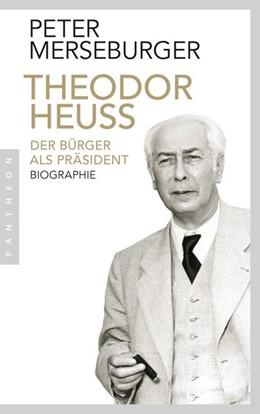 Abbildung von Merseburger   Theodor Heuss   2014   Der Bürger als Präsident. Biog...