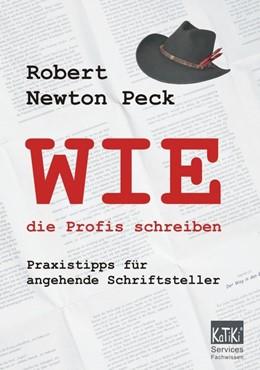 Abbildung von Peck | WIE die Profis schreiben | 1. Auflage | 2014 | beck-shop.de