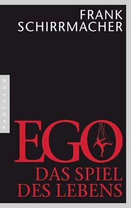 Abbildung von Schirrmacher | Ego | 2014 | Das Spiel des Lebens