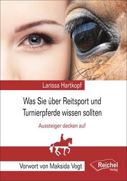 Abbildung von Hartkopf | Was Sie über Reitsport und Turnierpferde wissen sollten | 1. Auflage | 2014 | beck-shop.de