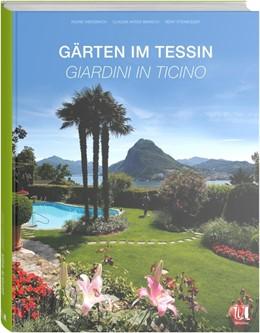 Abbildung von Weissbach / Steinegger | Gärten im Tessin | 1. Auflage | 2014 | beck-shop.de