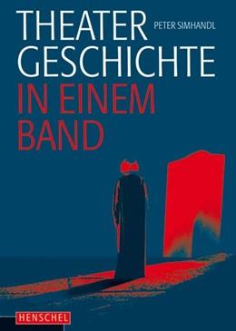Abbildung von Simhandl / Wille | Theatergeschichte in einem Band | 1. Auflage | 2014 | beck-shop.de