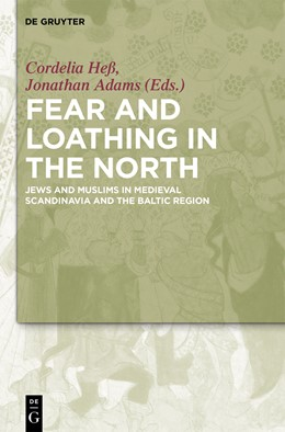 Abbildung von Heß / Adams | Fear and Loathing in the North | 2015 | Jews and Muslims in Medieval S...