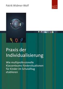 Abbildung von Widmer-Wolf | Praxis der Individualisierung | 2014 | Wie multiprofessionelle Klasse...