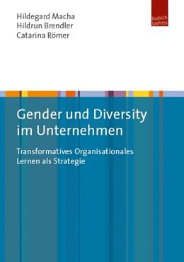 Abbildung von Macha / Brendler | Gender und Diversity im Unternehmen | 1. Auflage | 2017 | beck-shop.de