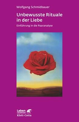 Abbildung von Schmidbauer   Unbewusste Rituale in der Liebe   2014   Einführung in die Paaranalyse   271