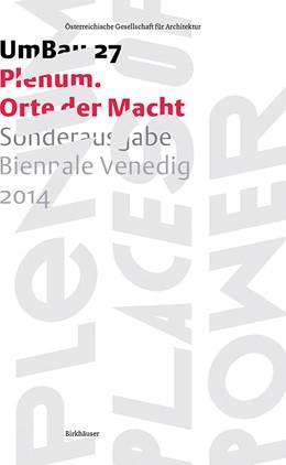 Abbildung von ÖGFA | Plenum – Orte der Macht | 2014 | Sonderausgabe Biennale Venedig... | 27