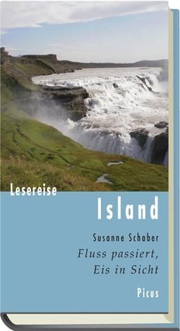 Abbildung von Schaber | Lesereise Island. | 1. Auflage | 2014 | Fluss passiert, Eis in Sicht