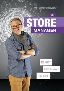 Abbildung von Winter | Der Storemanager - es gibt immer was zu tun! | 2014 | Tipps, Anregungen, Praxisbeisp...