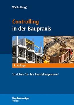 Abbildung von Wirth | Controlling in der Baupraxis | 3., überarbeitete und erweiterte Auflage | 2015 | So sichern Sie Ihre Baustellen...