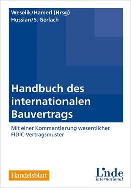 Abbildung von Weselik / Hamerl | Handbuch des internationalen Bauvertrags | 1. Auflage 2015 | 2014 | Mit einer Kommentierung wesent...