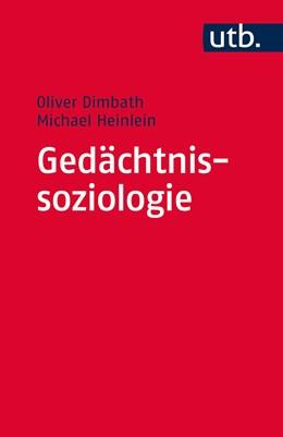 Abbildung von Dimbath / Heinlein | Gedächtnissoziologie | 1. Auflage | 2015 | 4172 | beck-shop.de