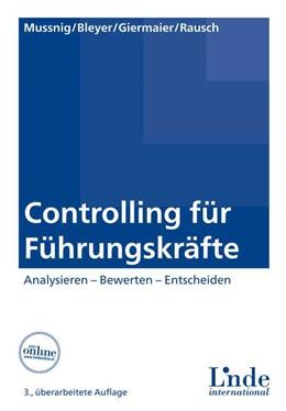 Abbildung von Giermaier / Bleyer / Rausch | Controlling für Führungskräfte | 3., überarbeitete Auflage 2014 | 2014 | Analysieren - Bewerten - Entsc...