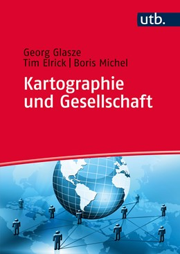 Abbildung von Glasze / Elrick / Michel | Kartographie und Gesellschaft | 2019 | Vom Atlas zum GeoWeb