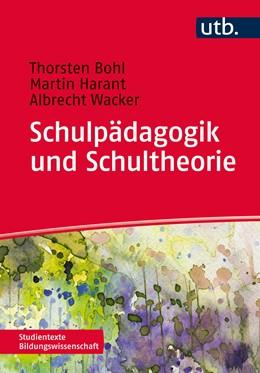 Abbildung von Bohl / Wacker / Harant   Schulpädagogik und Schultheorie   Aufl.   2014