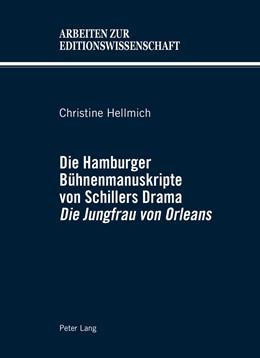 Abbildung von Hellmich | Die Hamburger Bühnenmanuskripte von Schillers Drama «Die Jungfrau von Orleans» | 1. Auflage | 2014 | 7 | beck-shop.de