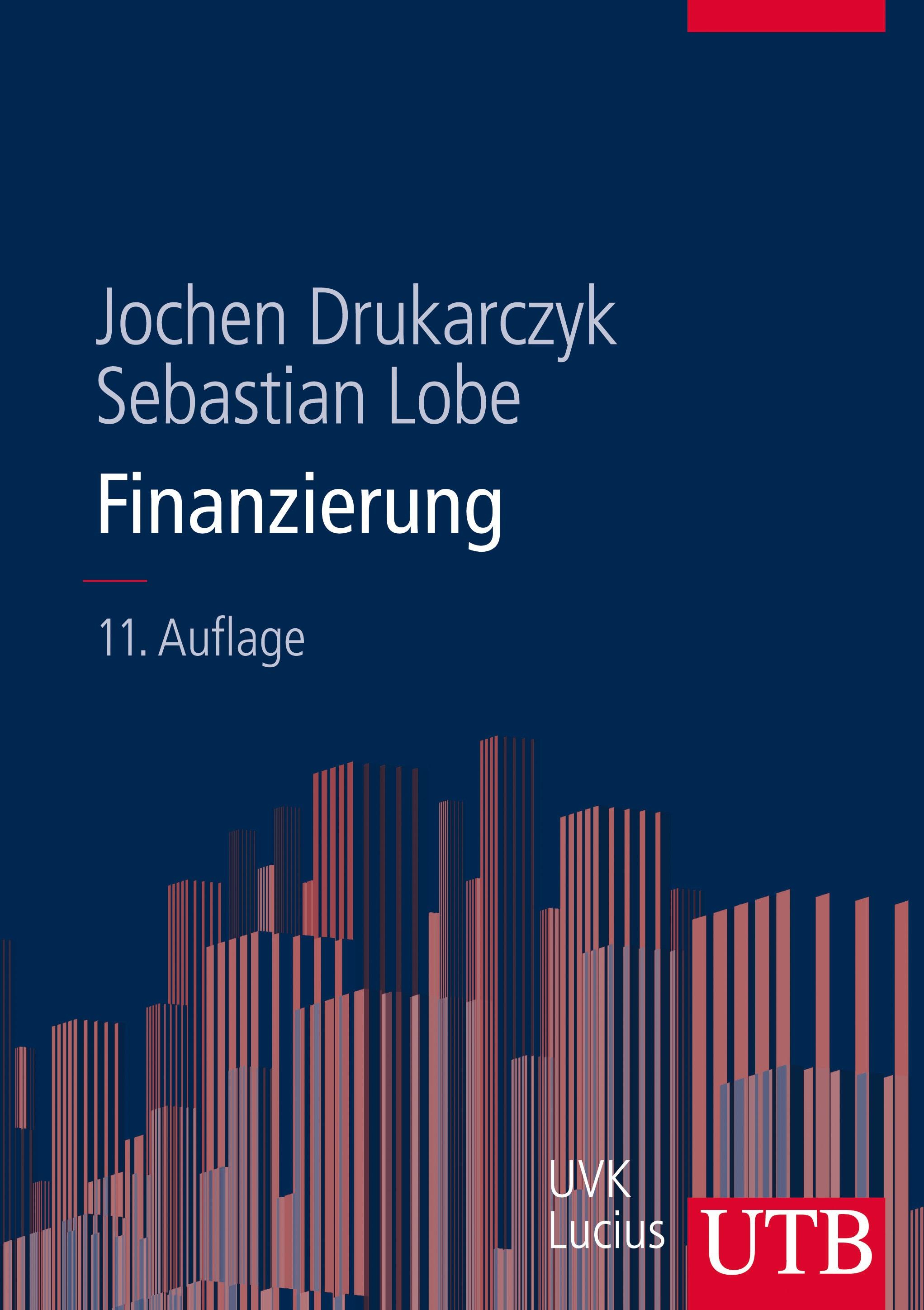 Finanzierung | Drukarczyk / Lobe | 11., komplett überarbeitete Auflage, 2014 | Buch (Cover)