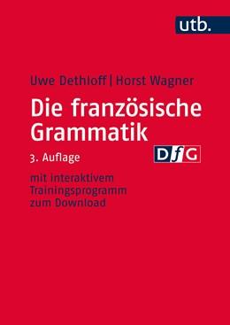 Abbildung von Dethloff / Wagner | Die französische Grammatik | Aufl. / Nachdruck geplant für 13.01.2020 | 2014 | Regeln, Anwendung, Training | 8581
