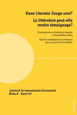 Abbildung von Merchiers / Lajarrige | Kann Literatur Zeuge sein?- La littérature peut-elle rendre témoignage ? | 1. Auflage | 2014 | 112 | beck-shop.de