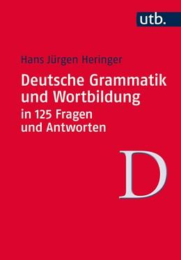 Abbildung von Heringer | Deutsche Grammatik und Wortbildung in 125 Fragen und Antworten | 2014 | 4227