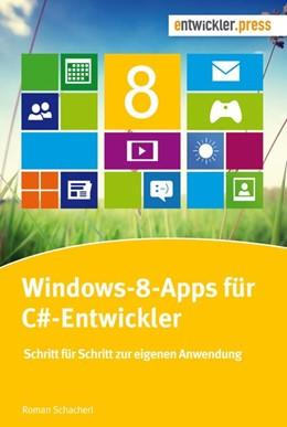 Abbildung von Schacherl | Windows-8-Apps für C#-Entwickler | 2014 | Schritt für Schritt zur eigene...