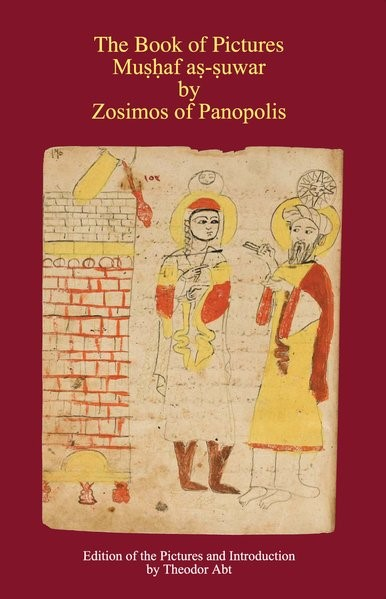 The Book of Pictures Mushaf as-suwar by Zosimos of Panopolis | Abt, 2007 | Buch (Cover)