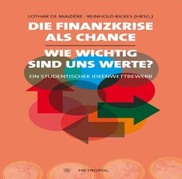 Abbildung von Maizière / Rickes | Die Finanzkrise als Chance. Wie wichtig sind uns Werte? | 1. Auflage | 2014 | beck-shop.de