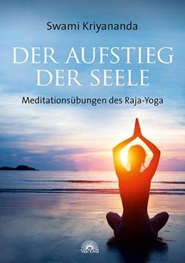 Abbildung von Kriyananda   Der Aufstieg der Seele   1. Auflage   2015   beck-shop.de