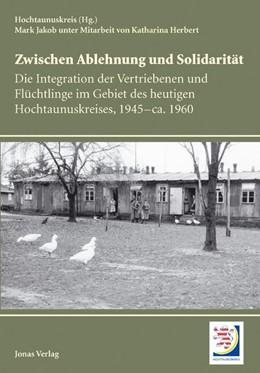 Abbildung von Hochtaunuskreis | Zwischen Ablehnung und Solidarität | 2014 | Die Integration der Vertrieben...