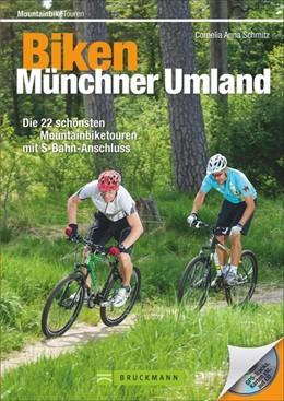 Abbildung von Schmitz   Biken Münchner Umland   1. Auflage   2015   Die 22 schönsten Mountainbiket...