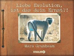 Abbildung von Grunbaum | Liebe Evolution, ist das dein Ernst?! | 1. Auflage | 2015 | beck-shop.de