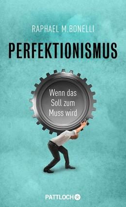 Abbildung von Bonelli | Perfektionismus | 2014 | Wenn das Soll zum Muss wird