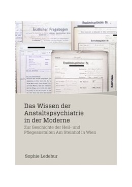 Abbildung von Das Wissen der Anstaltspsychiatrie in der Moderne | 1. Auflage | 2014 | Zur Geschichte der Heil- und P... | Band 005