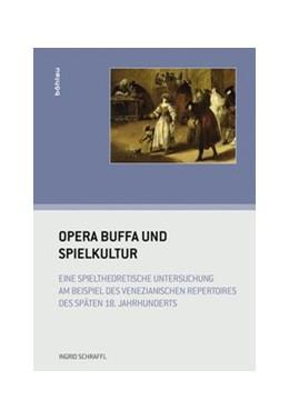 Abbildung von Schraffl | Opera buffa und Spielkultur | 1. Auflage | 2014 | Eine spieltheoretische Untersu... | Band 025