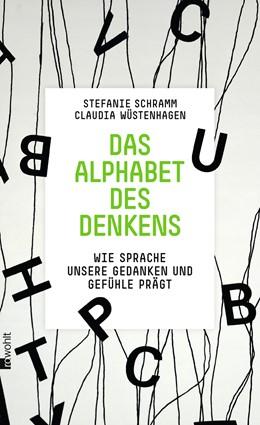 Abbildung von Schramm / Wüstenhagen | Das Alphabet des Denkens | 4. Auflage | 2014 | Wie Sprache unsere Gedanken un...