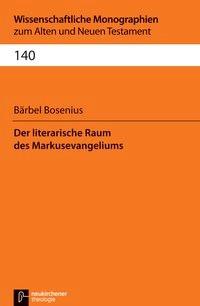 Der literarische Raum des Markusevangeliums | Bosenius, 2014 | Buch (Cover)