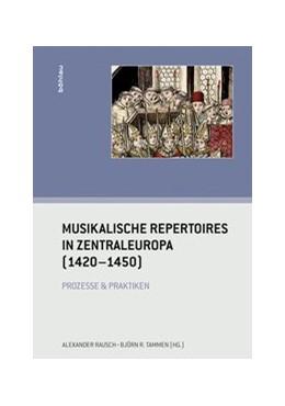Abbildung von Rausch / Tammen   Musikalische Repertoires in Zentraleuropa (1420-1450)   1. Auflage   2014   beck-shop.de